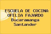ESCUELA DE COCINA OFELIA FAJARDO Bucaramanga Santander