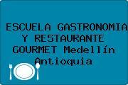 ESCUELA GASTRONOMIA Y RESTAURANTE GOURMET Medellín Antioquia