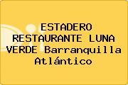 ESTADERO RESTAURANTE LUNA VERDE Barranquilla Atlántico