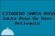 ESTADERO SANTA ROSA Santa Rosa De Osos Antioquia