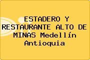 ESTADERO Y RESTAURANTE ALTO DE MINAS Medellín Antioquia