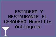 ESTADERO Y RESTAURANTE EL CEBADERO Medellín Antioquia
