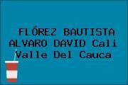 FLÓREZ BAUTISTA ALVARO DAVID Cali Valle Del Cauca