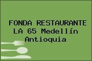 FONDA RESTAURANTE LA 65 Medellín Antioquia