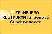 FRAMBUESA RESTAURANTS Bogotá Cundinamarca
