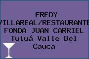 FREDY VILLAREAL/RESTAURANTE FONDA JUAN CARRIEL Tuluá Valle Del Cauca