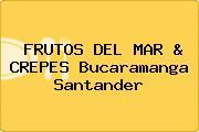 FRUTOS DEL MAR & CREPES Bucaramanga Santander