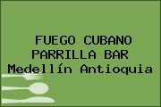 FUEGO CUBANO PARRILLA BAR Medellín Antioquia