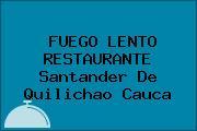 FUEGO LENTO RESTAURANTE Santander De Quilichao Cauca