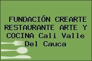 FUNDACIÓN CREARTE RESTAURANTE ARTE Y COCINA Cali Valle Del Cauca