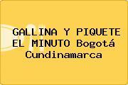 GALLINA Y PIQUETE EL MINUTO Bogotá Cundinamarca
