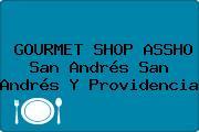GOURMET SHOP ASSHO San Andrés San Andrés Y Providencia