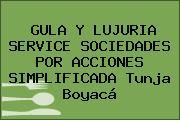 GULA Y LUJURIA SERVICE SOCIEDADES POR ACCIONES SIMPLIFICADA Tunja Boyacá