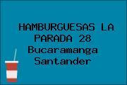 HAMBURGUESAS LA PARADA 28 Bucaramanga Santander
