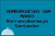 HAMBURGUESAS SAN MARKO Barrancabermeja Santander