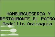 HAMBURGUESERIA Y RESTAURANTE EL PAISA Medellín Antioquia