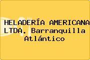 HELADERÍA AMERICANA LTDA. Barranquilla Atlántico