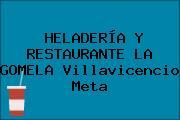 HELADERÍA Y RESTAURANTE LA GOMELA Villavicencio Meta