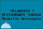 HELADERÍA Y RESTAURANTE TABOGA Medellín Antioquia