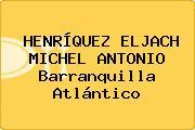 HENRÍQUEZ ELJACH MICHEL ANTONIO Barranquilla Atlántico