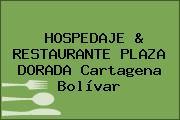 HOSPEDAJE & RESTAURANTE PLAZA DORADA Cartagena Bolívar