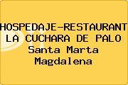 HOSPEDAJE-RESTAURANTE LA CUCHARA DE PALO Santa Marta Magdalena