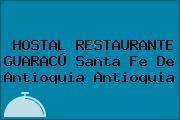 HOSTAL RESTAURANTE GUARACÚ Santa Fe De Antioquia Antioquia