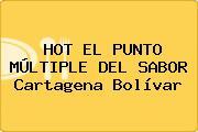 HOT EL PUNTO MÚLTIPLE DEL SABOR Cartagena Bolívar