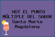 HOT EL PUNTO MÚLTIPLE DEL SABOR Santa Marta Magdalena