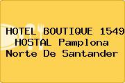 HOTEL BOUTIQUE 1549 HOSTAL Pamplona Norte De Santander