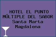 HOTEL EL PUNTO MÚLTIPLE DEL SABOR Santa Marta Magdalena