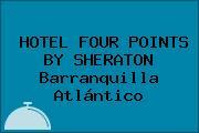 HOTEL FOUR POINTS BY SHERATON Barranquilla Atlántico