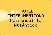 HOTEL INTERAMERICANO Barranquilla Atlántico