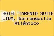 HOTEL TARENTO SUITE LTDA. Barranquilla Atlántico
