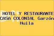HOTEL Y RESTAURANTE CASA COLONIAL Garzón Huila