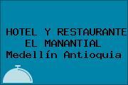 HOTEL Y RESTAURANTE EL MANANTIAL Medellín Antioquia