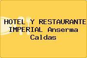 HOTEL Y RESTAURANTE IMPERIAL Anserma Caldas
