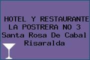 HOTEL Y RESTAURANTE LA POSTRERA NO 3 Santa Rosa De Cabal Risaralda