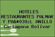 HOTELES RESTAURANTES PALMAR Y PA'L ANILLO Cartagena Bolívar