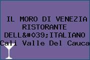 IL MORO DI VENEZIA RISTORANTE DELL'ITALIANO Cali Valle Del Cauca