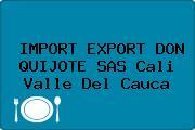 IMPORT EXPORT DON QUIJOTE SAS Cali Valle Del Cauca