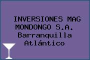 INVERSIONES MAG MONDONGO S.A. Barranquilla Atlántico