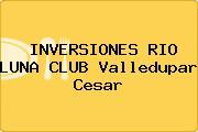 INVERSIONES RIO LUNA CLUB Valledupar Cesar