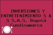 INVERSIONES Y ENTRETENIMIENTO S & S S.A.S. Bogotá Cundinamarca