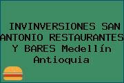INVINVERSIONES SAN ANTONIO RESTAURANTES Y BARES Medellín Antioquia