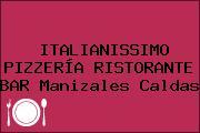 ITALIANISSIMO PIZZERÍA RISTORANTE BAR Manizales Caldas
