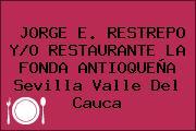 JORGE E. RESTREPO Y/O RESTAURANTE LA FONDA ANTIOQUEÑA Sevilla Valle Del Cauca