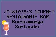 JOY'S GOURMET RESTAURANTE BAR Bucaramanga Santander