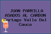 JUAN PARRILLA ASADOS AL CARBON Cartago Valle Del Cauca