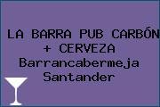LA BARRA PUB CARBÓN + CERVEZA Barrancabermeja Santander